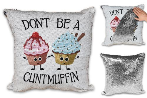 Don't Be A Cuntmuffin Funny Rude Muffin Sequin Reveal Magic Cushion Cover